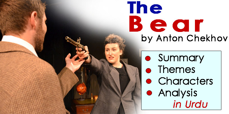 The Bear Play in Urdu by Anton Chekhov | Summary - Themes - Characters - Analysis | eCarePK.com