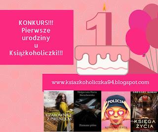 http://ksiazkoholiczka94.blogspot.com/2016/02/konkurs-pierwsze-urodziny-bloga.html