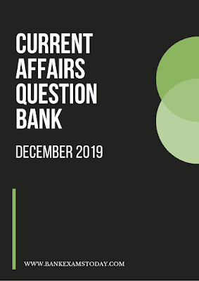Current Affairs Question Bank: December 2019