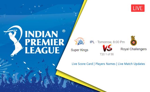 IPL 2019 Score Board : Chennai Super Kings Vs Royal Challengers Bangalore Live Match Score Updates