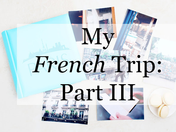 My Trip to France: Part III