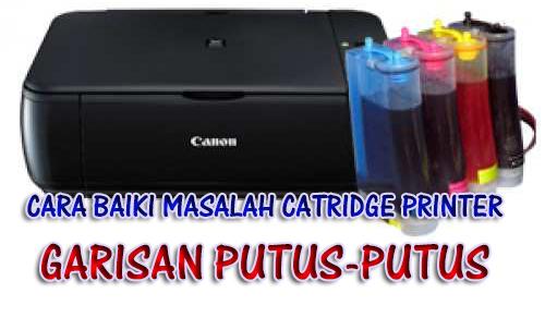 Cara Baiki Masalah Catridge Printer Garisan Putus-putus atau Rosak