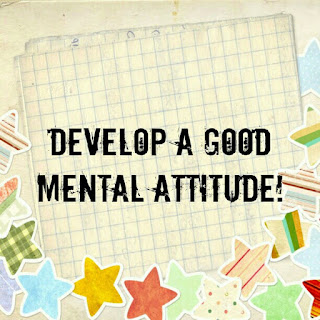 8 ways to develop good mental attitude