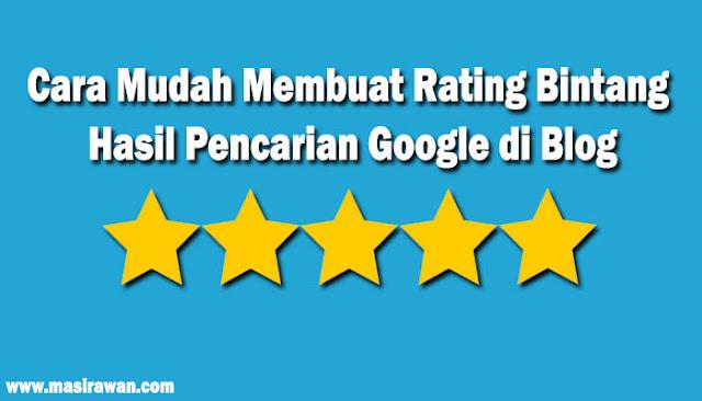 Cara Mudah Membuat Rating Bintang Hasil Pencarian Google di Blog