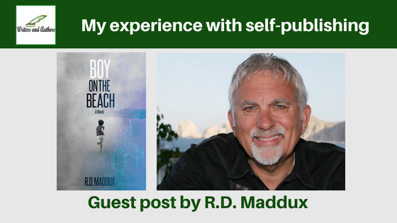 My experience with self-publishing, Guest post by R.D. Maddux @RDMaddux2 @iReadBookTours