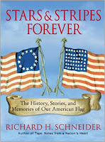 Image: Stars and Stripes Forever : The History, Stories, and Memories of Our American Flag | Hardcover: 208 pages | by Richard H. Schneider (Author). Publisher: William Morrow; 1 edition (May 13, 2003)