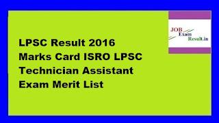 LPSC Result 2016 Marks Card ISRO LPSC Technician Assistant Exam Merit List