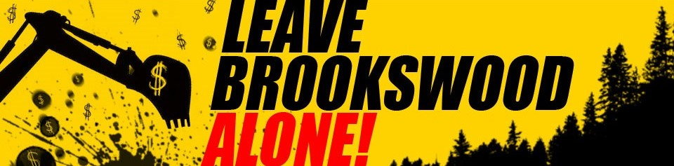 LEAVE BROOKSWOOD ALONE!