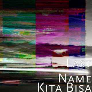 Last Name Kita Bisa