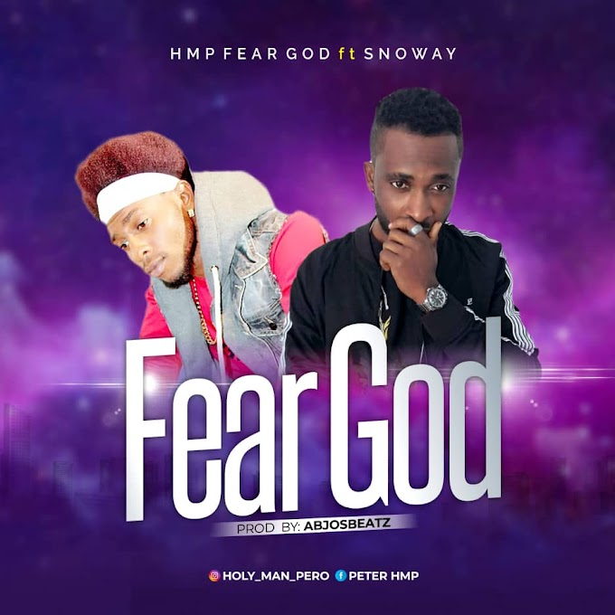 DOWNLOAD MP3: HMP – Fear God ft Snoway