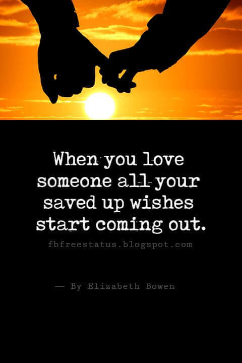 Happy Valentines Day Quotes, When you love someone all your saved up wishes start coming out.