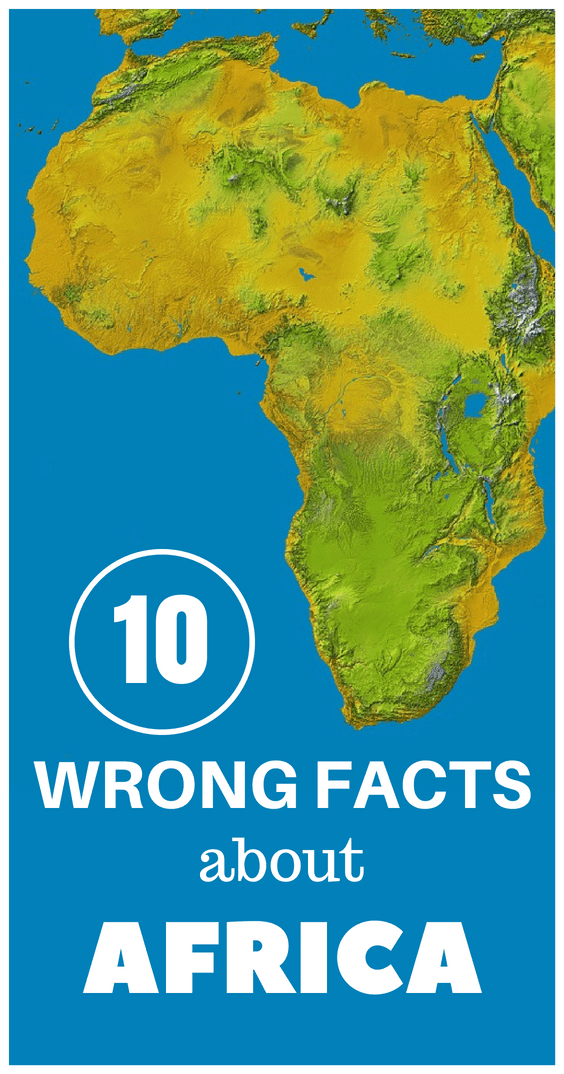 10 Wrong Facts About Africa