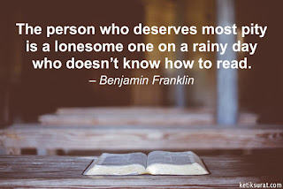 The person who deserves most pity is a lonesome one on a rainy day who doesn't know how to read
