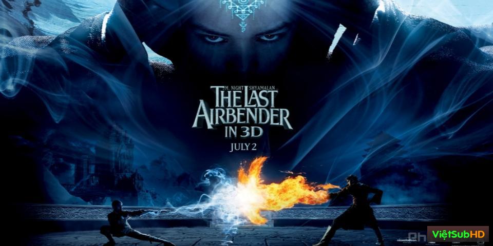 Phim Tiết Khí Sư Cuối Cùng VietSub HD | The Last Airbender 2010