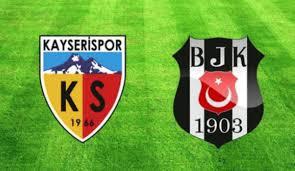 Kayserispor - Beşiktaş Canli Maç İzle 02 Mart 2019