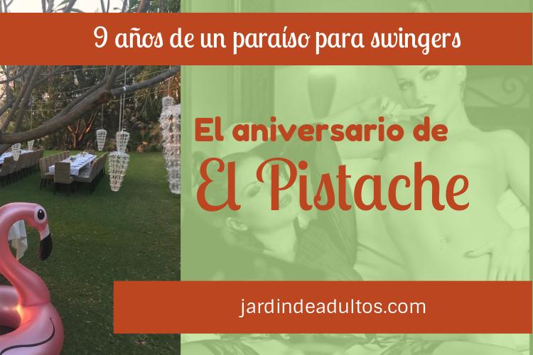 El aniversario del pistache, 9 años de un paraíso para swingers