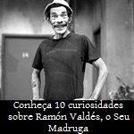 Conheça 10 curiosidades sobre Ramón Valdés, o Seu Madruga