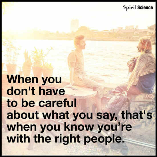 When you don\'t have to be careful about what you say, that ...