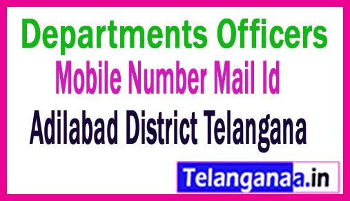 Adilabad District Departments Officers Mobile Number