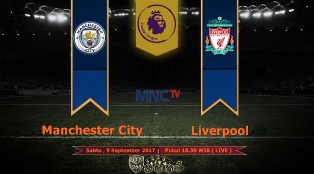 Prediksi Bola : Manchester City Vs Liverpool , Sabtu 09 September 2017 Pukul 18.30 WIB @ MNCTV