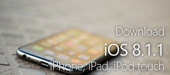Download iOS 8.1.1 Final Firmware IPSW for iPhone, iPad, iPod & Apple TV via Direct Links