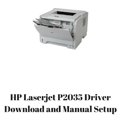 HP Laserjet P2035 Driver Download and Manual Setup