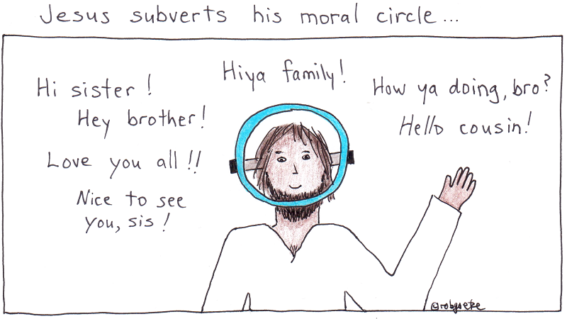 jesus subverts his moral circle. cartoon by robg