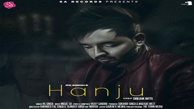 Hanju Sad Song Lyrics – RG Singh - Punjabi Song