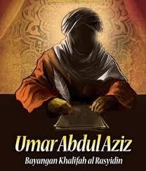 Memandang Kekuasaan Umar bin Abdul Aziz