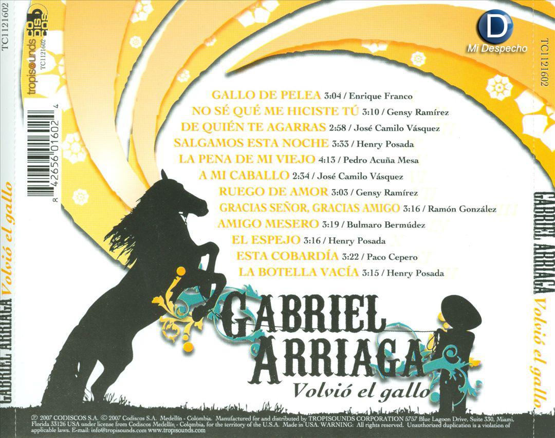 Gabriel Arriaga Volvio El Gallo