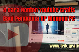 4 Cara Nonton Youtube Gratis Bagi Pengguna HP Maupun PC