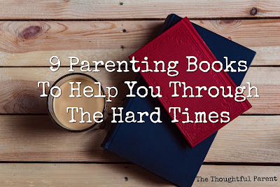 9 Parenting Books To Help You Through the Hard Times