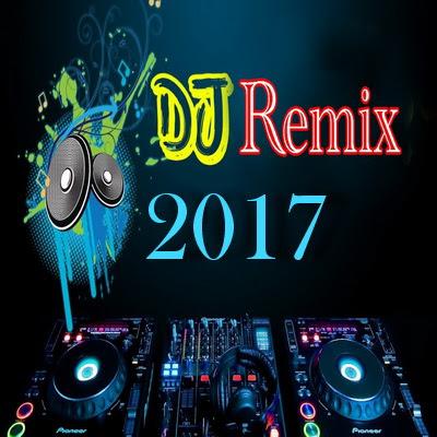 Download Kumpulan Lagu DJ REMIX Terbaru 2017 Lengkap