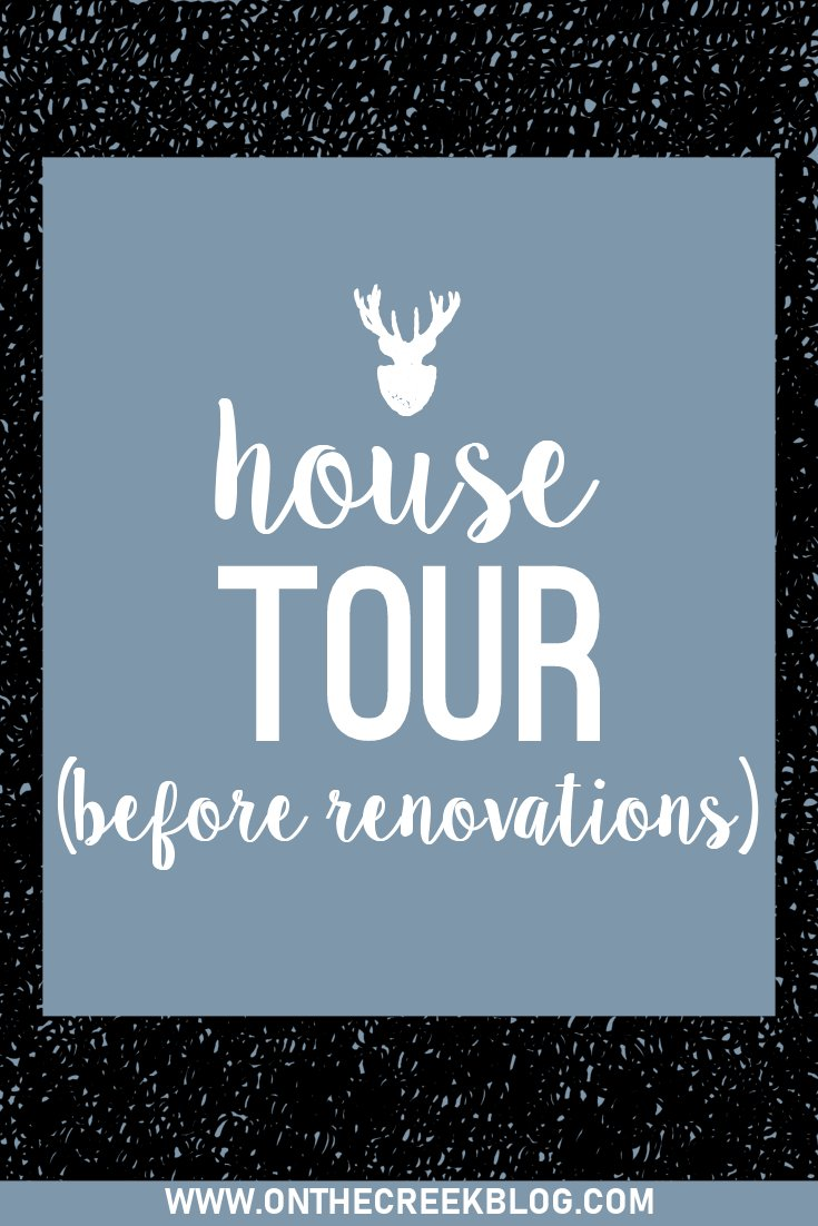 Take a tour of our home before renovations begin!