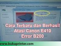 Cara Terbaru dan Terbukti Berhasil Atasi Canon E410 Error B200