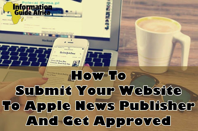How To Submit Your Website To Apple News Publisher And Get Approved