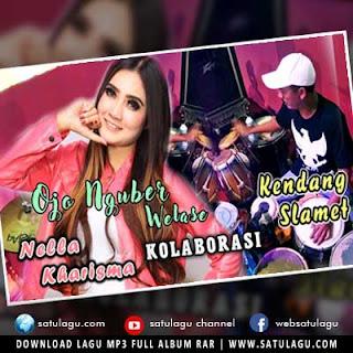 Download Lagu OJO NGUBER WELASE MP3 versi Nella Kharisma Live
