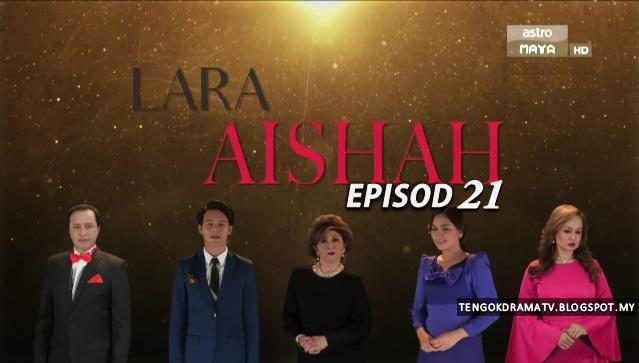 Drama Lara Aishah – Episod 21 (HD)
