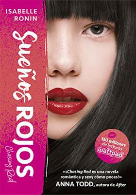 SUEÑOS ROJOS (Chasing Red #1). Isabelle Ronin (Montena - 19 Octubre 2017) NOVELA JUVENIL ROMANTICA - WATTPAD portada libro español