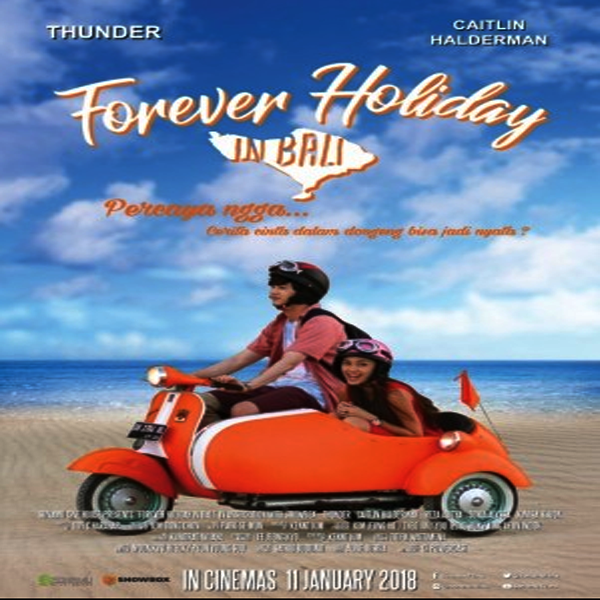 Download Film Forever Holiday In Bali 2018 WEB-DL Full Movie