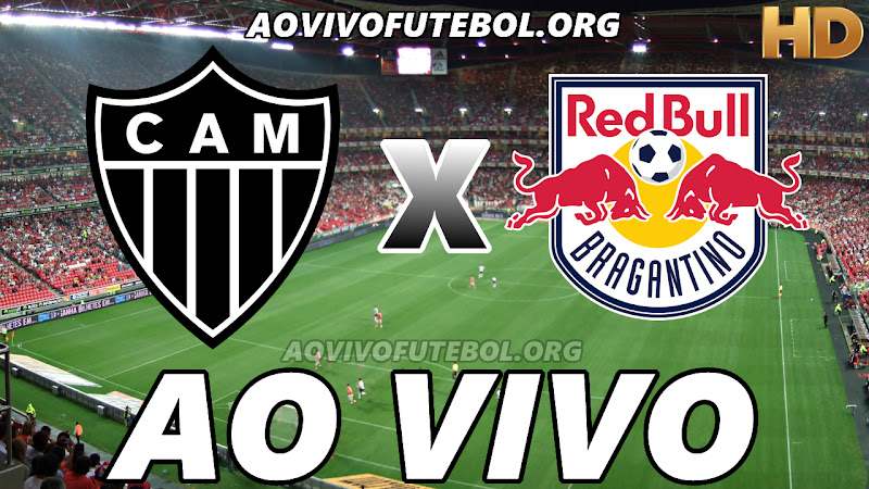 Atlético Mineiro x Bragantino Ao Vivo HDTV