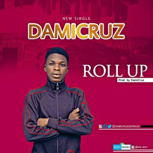 [Music] Damicruz - Roll Up