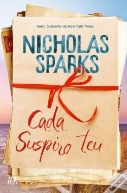 #Shopping - Neste Natal oferece livros Sugestões de presentes literários com as mais recentes novidades e com propostas capazes de agradar a toda a gente Cada Suspiro Teu, de Nicholas Sparks