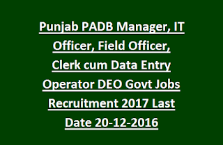 Punjab PADB Manager, IT Officer, Field Officer, Clerk cum Data Entry Operator DEO Govt Jobs Recruitment 2017 Last Date 20-12-2016