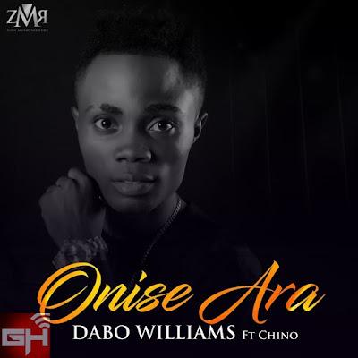 Music: Onse Ara – Dabo Williams Ft. Chino