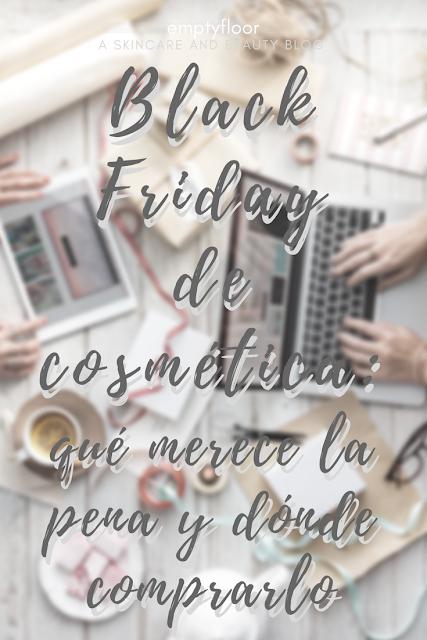 Mi lista de cosmética de Black Friday: qué merece la pena y dónde comprarlo