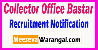 Collector Office Bastar Recruitment Notification 2017 Last Date 18-07-2017