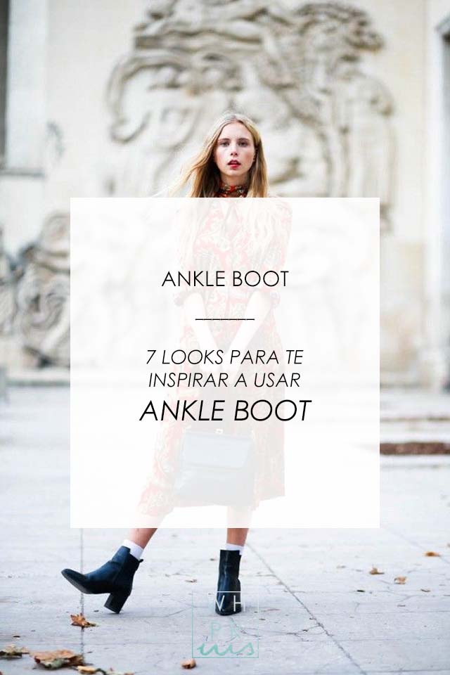 ANKLE BOOT | 7 LOOKS PARA TE INSPIRAR A USAR ANKLE BOOT