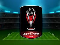Inilah 20 Tim Peserta Piala Presiden 2018