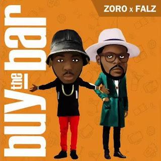 Zoro Ft Falz Buy The Bar